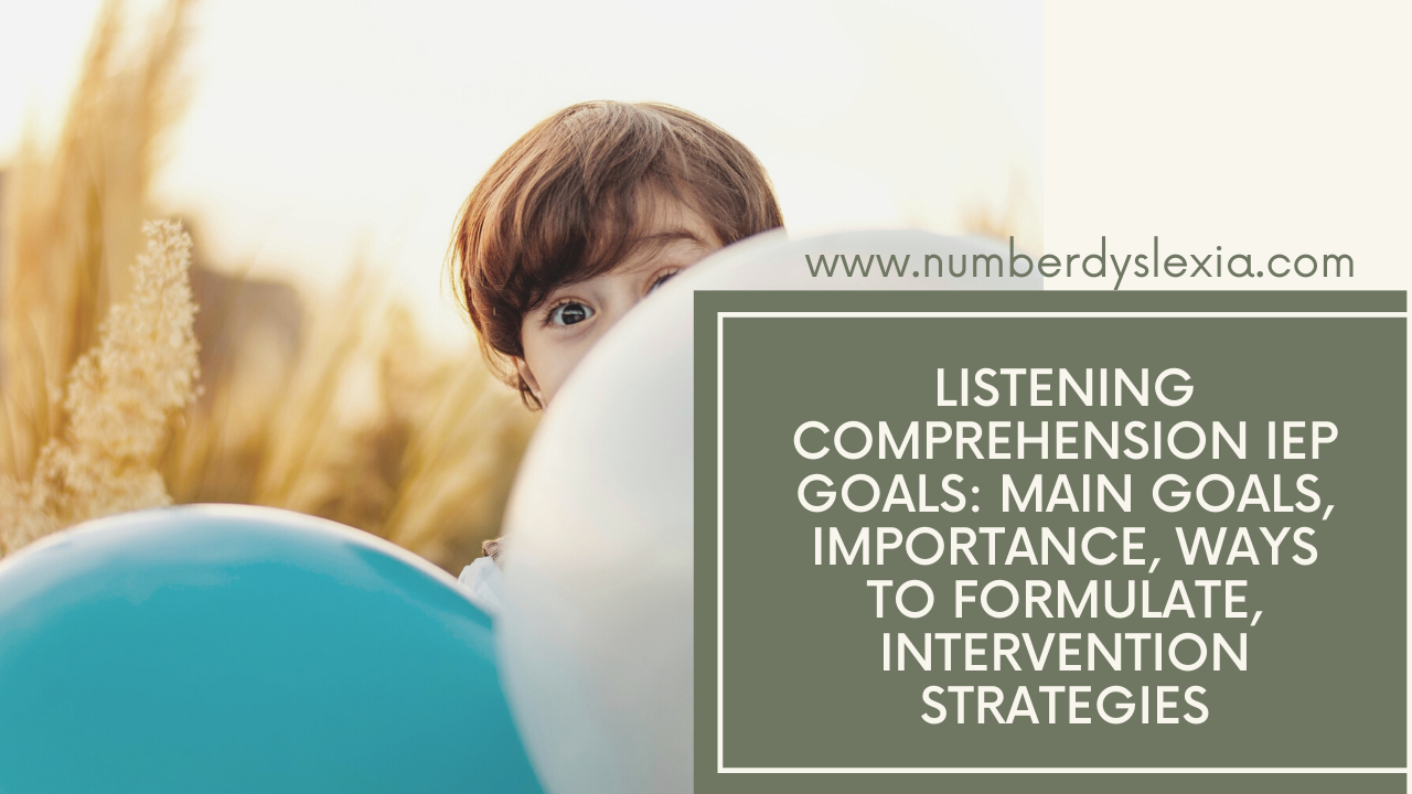 Listening Comprehension IEP Goals: Main Goals, Importance, Ways to Formulate, Intervention Strategies