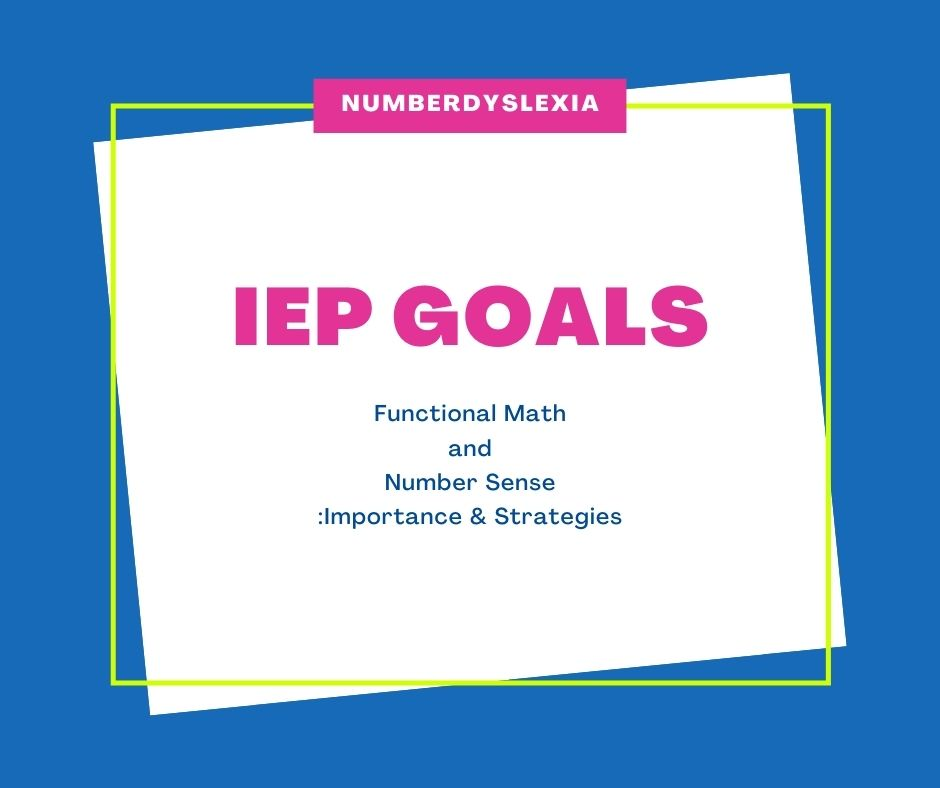 What are the Functional Math & Number Sense IEP goals? Strategies to achieve these