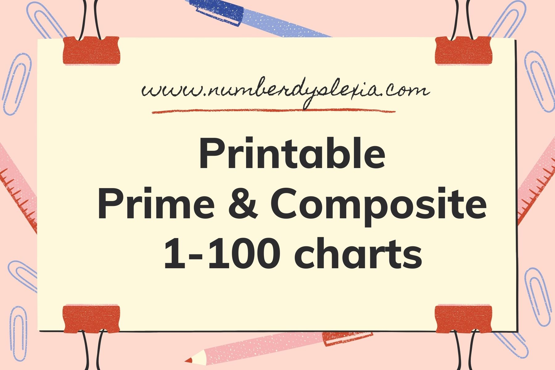Free Printable Prime and Composite Number 1-100 Charts [PDF] with blank template included