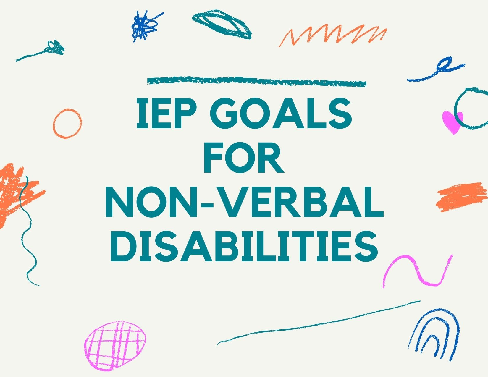 IEP Goals for Students with Non-Verbal Learning Disabilities (NVLD)