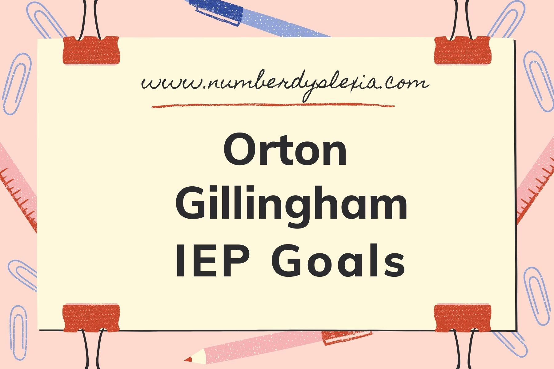 Orton Gillingham IEP Goals - Approach, IEP Goals List, Tools and Challenges