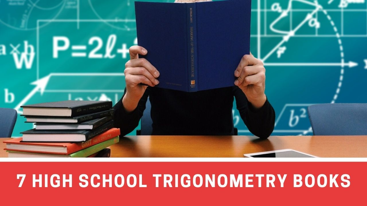 7 Useful Books For Learning Trigonometry in High School