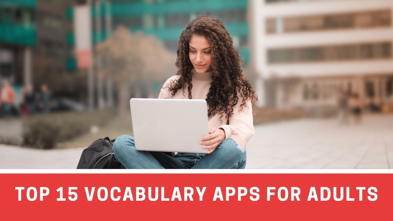 Top 15 Vocabulary Building Apps for Adults