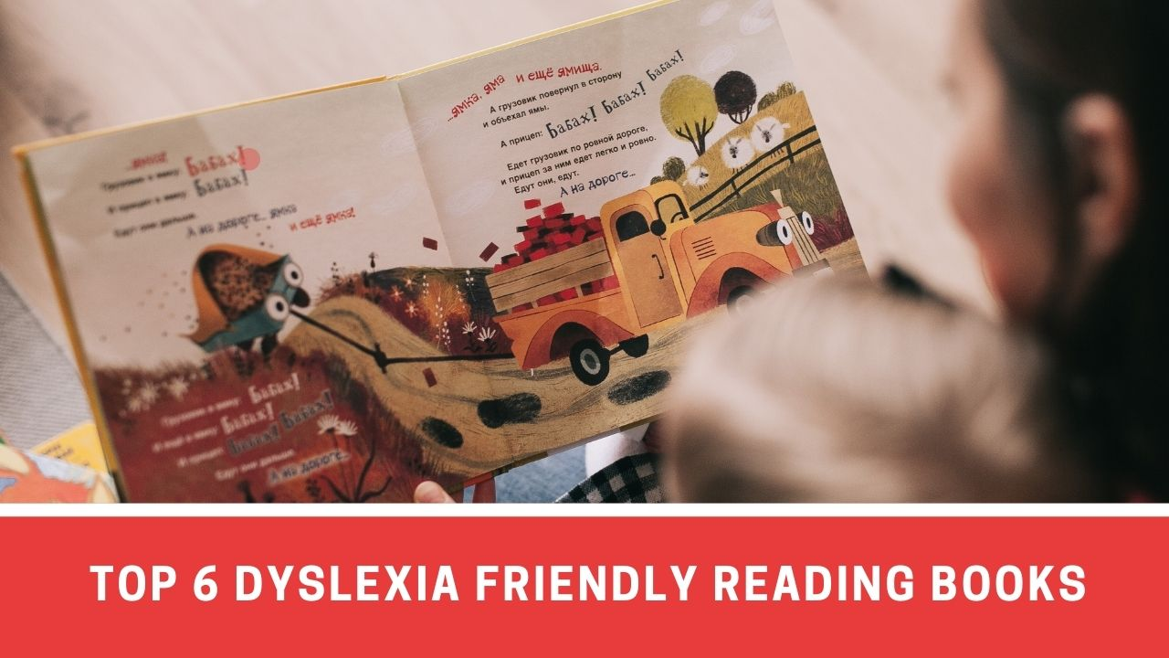 Top 6 Story-Based Reading Books with Dyslexia Friendly Fonts