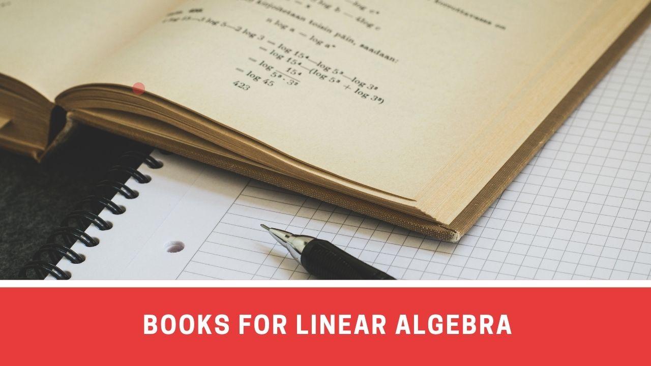 5 Helpful Books For Learning Linear Algebra