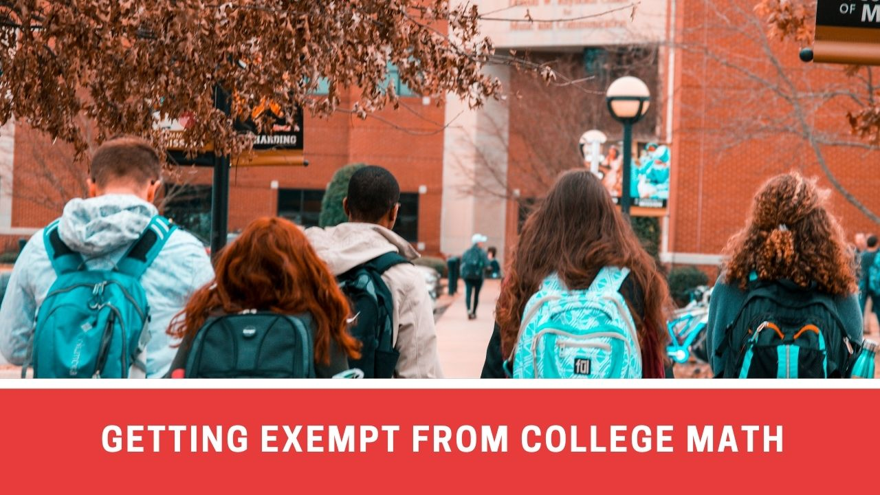 How To Get Exempt From College Math: A brief note on how to get the math waiver