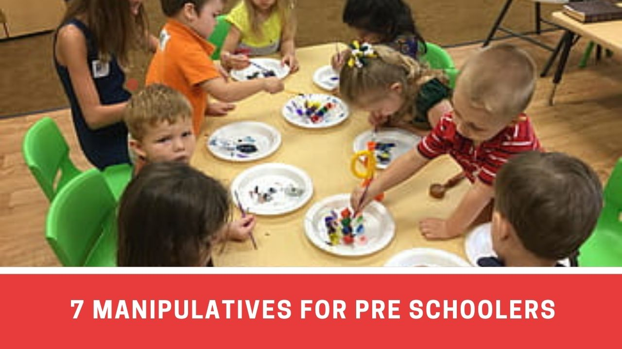 7 Important Manipulatives For Pre-Schoolers