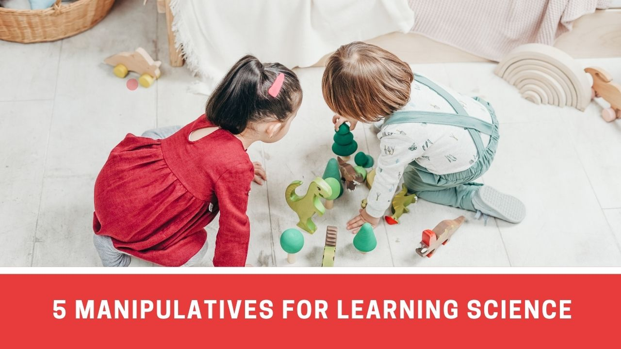 Top 5 Science Manipulatives For Little Aspirants