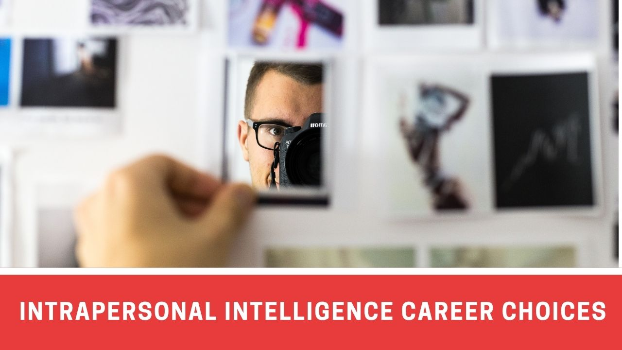 10 Career Choices For Individuals With High Intrapersonal Intelligence