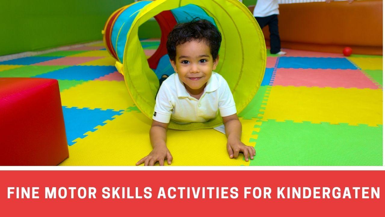 8 Fun Activities To Boost Fine Motor Skills of Kindergarteners