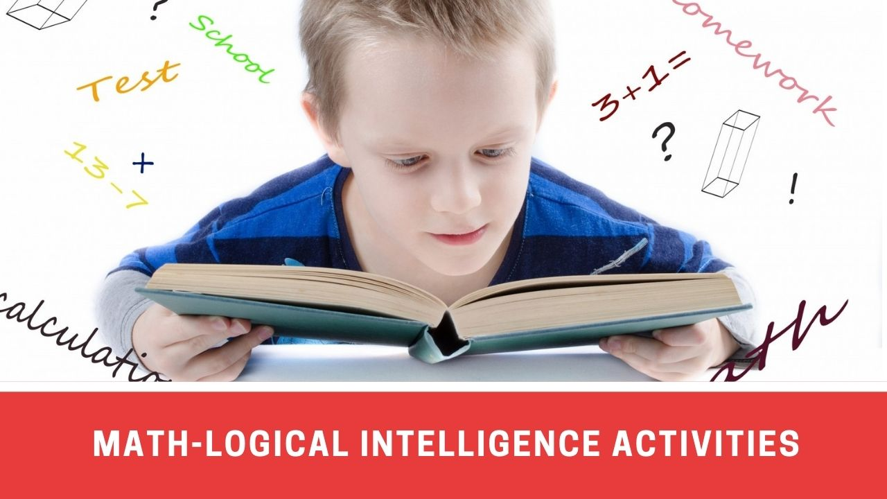 7 Activities To Improve Mathematical-Logical Intelligence
