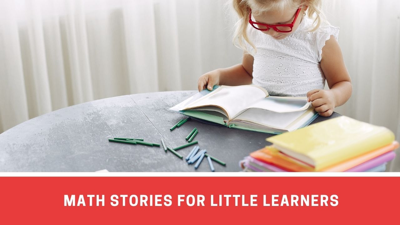 4 Interesting Stories For Teaching Math To Little Learners