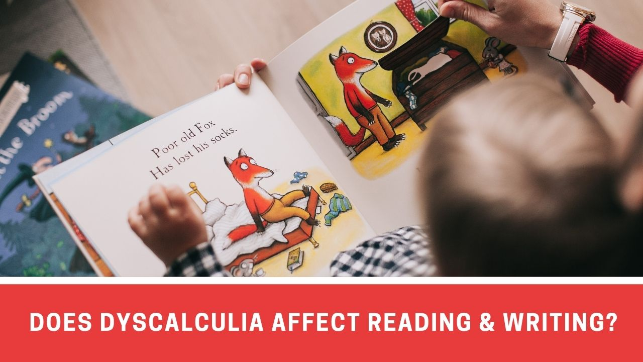 Does Dyscalculia Affect Reading And Writing?