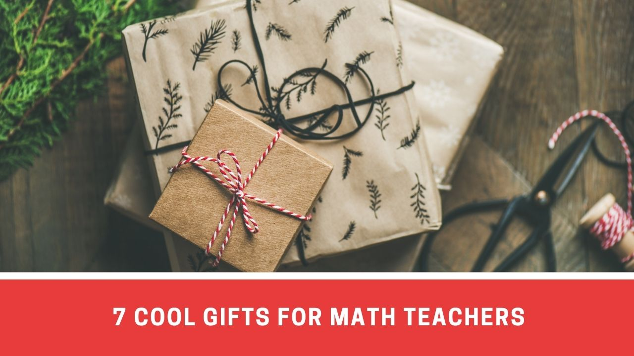 Top 7 Cool Math Gifts For Teachers To Appreciate Their Hardwork
