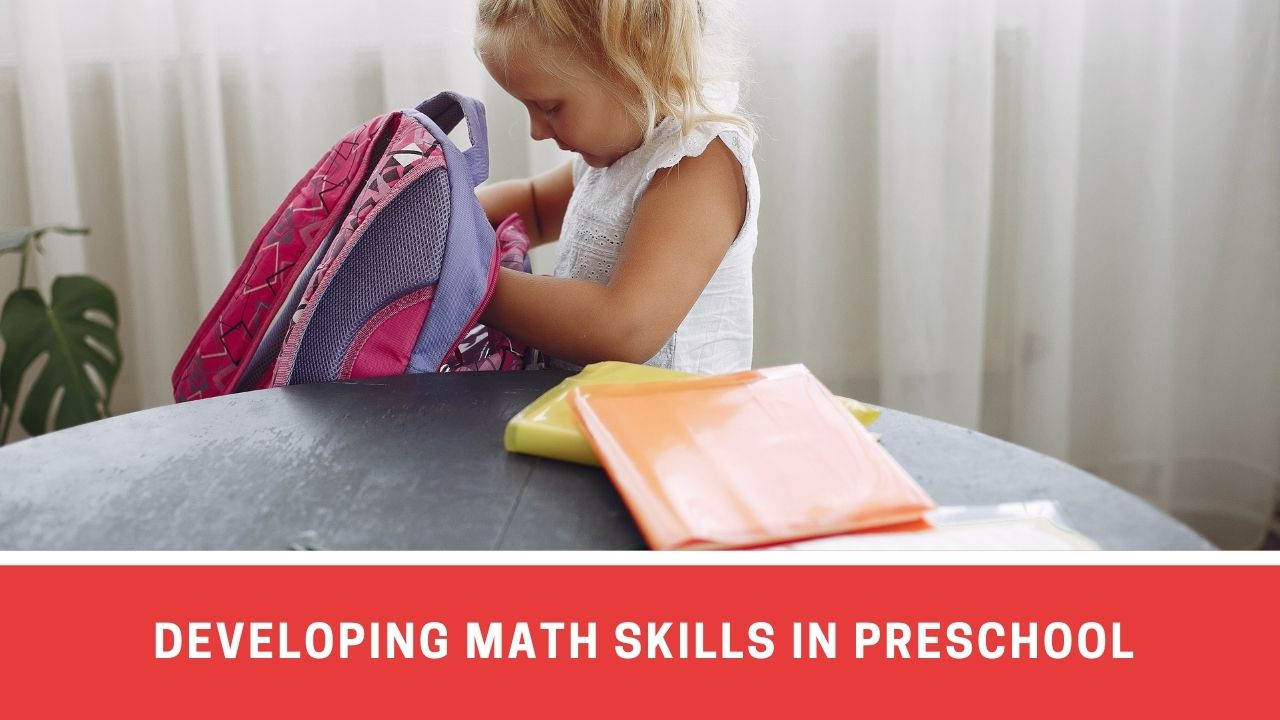 Importance Of Developing Preschool Skill Set For Math Concepts