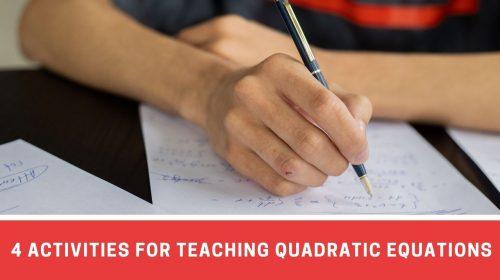 4 Classroom Activities For Teaching Quadratic Equations